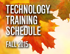 Fall 2015 Technology Training Schedule