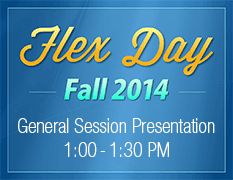 Flex Day Fall 2014 General Session Presentation