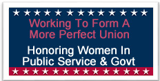 Working to Form a More Perfect Union:  Honoring Women in Public Service and Government