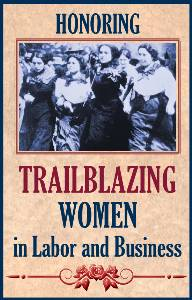 Honoring Trailblazing Women in Labor and Business