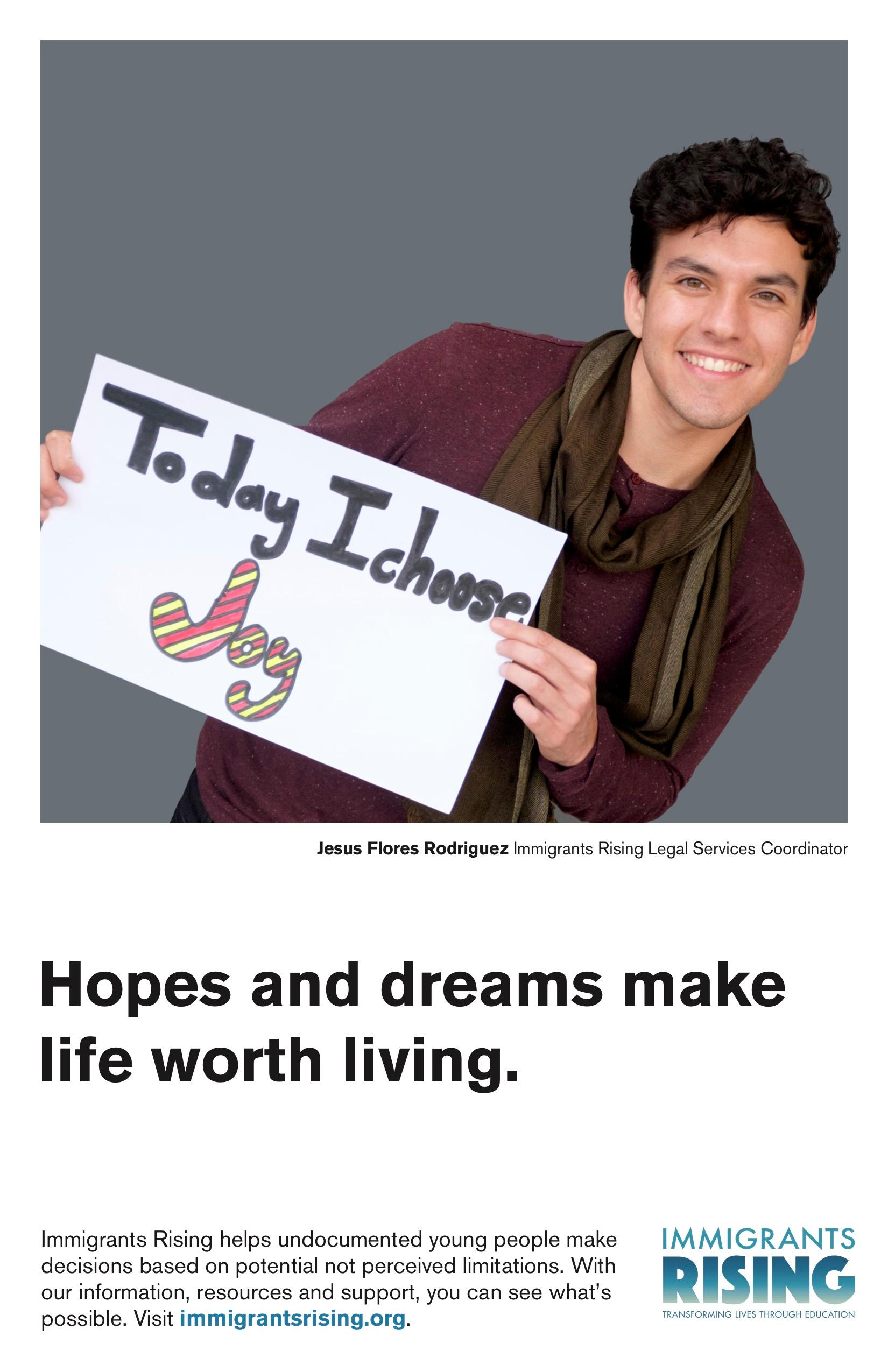 Hopes and dreams make life worth living.