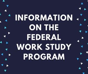 Information on the Federal Work Study Program