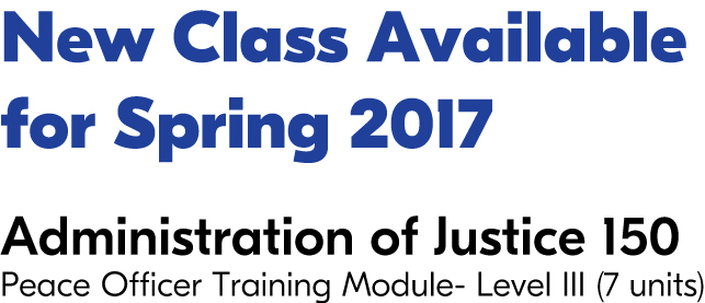 New Class Available For Spring 2017 Administration of Justice 150