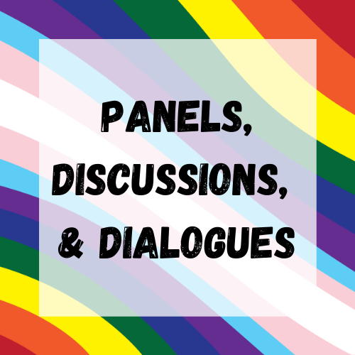 Panels, Discussions, and Dialogues