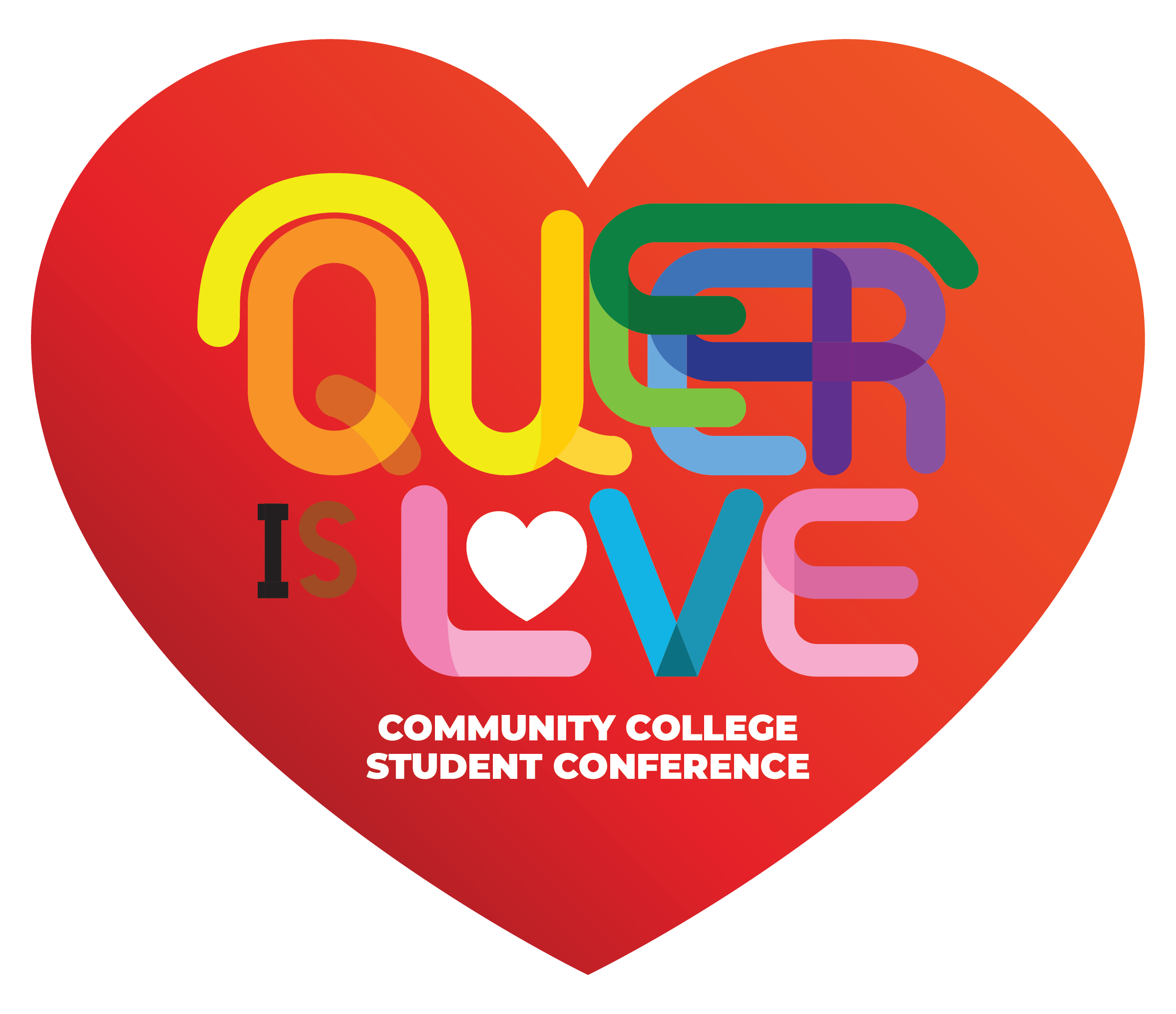 Queer is Love - Community College Student Conference