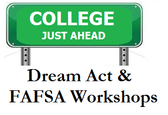 College Just Ahead: Dream Act & FAFSA Workshops