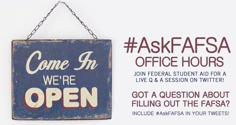 #AskFAFSA Office Hours - Come In We're Open